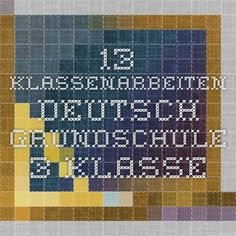 13 Klassenarbeiten - Deutsch Grundschule 3. Klasse