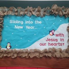 Sliding into the new year with Jesus in our hearts. Religious new year/winter bulletin board. Can be used during Valentine's too. Jesus Bulletin Boards, Religious Bulletin Boards, Christian Bulletin Boards, Class Bulletin Boards, Winter Bulletin Boards, Winter Bulliten Board Ideas, January Bulletin Board Ideas, Valentine Bulletin Boards, Preschool Bulletin Boards