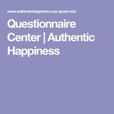 Questionnaire Center | Authentic Happiness