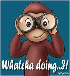 So Curious George is a little too curious! Hello Quotes, Hi Quotes, Cute Quotes, Funny Quotes, Nice Sayings, Sarcasm Quotes, Good Morning Funny Pictures, Cute Good Morning Quotes, Good Morning Good Night