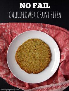 No Fail Cauliflower Crust Pizza-Health Helper Blog