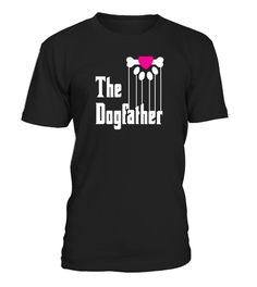 The Dogfather Dog Lover TShirt