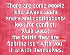 Agreed! And those people always try to bring you down with them, just walk away and let go!