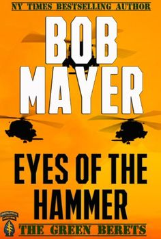 Eyes of the Hammer: The Green Berets - Kindle edition by Bob Mayer. Literature & Fiction Kindle eBooks @ Amazon.com.
