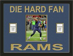 One framed 8 x 10 inch St. Louis Rams photo of Sam Bradford with one team/player card* opening on each side, double matted in team colors to 24 x 18 inches.  DIE HARD FAN** and RAMS*** are cut into the top mat and show the bottom mat color.  $109.99 @ ArtandMore.com