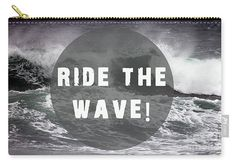 Ride The Wave - Carry-All Pouch
