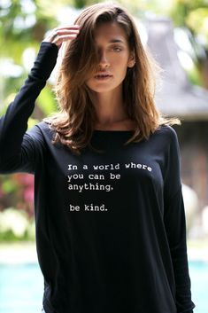 """In a world where you can be anything, be kind"" Shop our best selling ""Be Kind"" collection in store today AMEN Up Girl, Swagg, Style Me, Sport Style, Looks Great, What To Wear, At Least, Shirt Designs, Long Sleeve Tees"