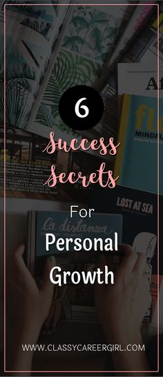 6 Success Secrets For Personal Growth  Today I want to give you a peek inside one of the trainings I am most proud of. It's the first training in Love Your Career formula 2.0 Prep School that is designed to help you get your mindset ready to launch your dream career or business. As you may know, our mission at CCG is to help 2,000 women launch their dream careers and businesses by 2018.  Read more: http://www.classycareergirl.com/2016/09/success-secrets-personal-growth/
