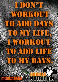 I don't workout to add days to my life, I workout to add life to my days.   #motivation #bodybuilding #supplements #gorillanutrition #supplementscanada #protein #creatine #preworkout #sportsnutrition #weightloss #fitness #weightgain #testosterone #allmax #onnit #flexbelt  http://www.gorillanutrition.ca