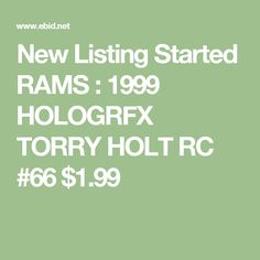 New Listing Started RAMS : 1999 HOLOGRFX TORRY HOLT RC #66 $1.99