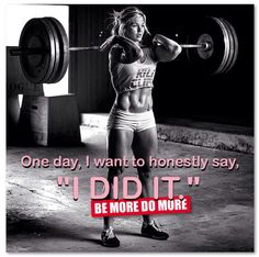 """One day, I want to honestly say, """"I DID IT."""" #BeMoreDoMore #CrossFit"""