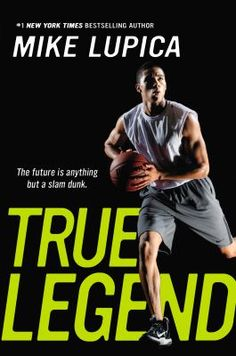 New Arrival: True Legend by Mike Lupica