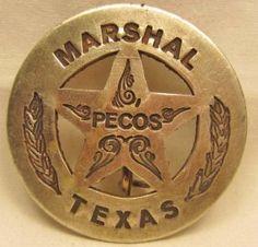 VINTAGE TEXAS LAWMAN BADGES   2685 - MARSHAL PECOS TEXAS LAWMAN BADGE : Lot 590