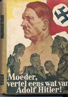 """Dutch version of the original German book for children, """"Mother, tell me about Adolf Hitler!"""""""