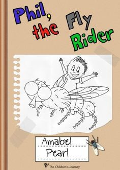 Phil, the Fly Rider - An Adventure for Children ages 7,8,9,10,11,12 by Amabel Pearl, http://www.amazon.com/dp/B00BE4X QKW/ref=cm_sw_r_pi_dp_X4rgrb0JAM9CC   http://PhilosBooks.com