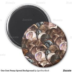 One Cent Penny Spread Background 2 Inch Round Magnet #gravityx9 #Zazzle