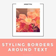 """Styling Borders Around Text,"" a simple positioning CSS trick from Allyssa Barnes Web Design. Graphic Design Tips, Blog Design, Web Design Inspiration, Diy Design, Cv Web, Wordpress, Layout, Photoshop, Design Development"