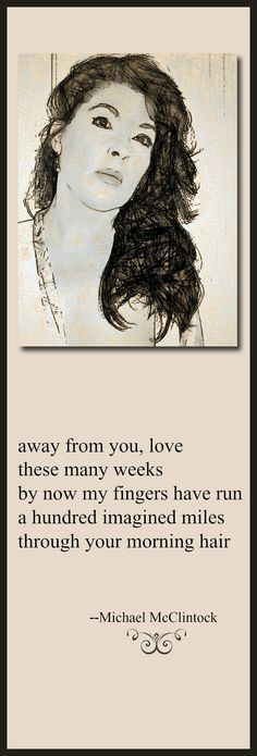Tanka poem: away from you, love-- by  Michael  McClintock.