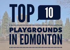 Top 10 Playgrounds in Edmonton
