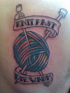 """""""Knit Fast Die Warm"""" tattoo"""