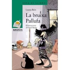 La bruixa Pallufa. Laura Baix. Novel·la, literatura infantil.