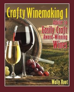 Crafty Winemaking 1 Advice to Easily Craft AwardWinning Wines * Read more reviews of the product by visiting the link on the image.  This link participates in Amazon Service LLC Associates Program, a program designed to let participant earn advertising fees by advertising and linking to Amazon.com.