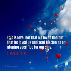 1 John 4:10 #JesusSaves   www.Clayton.TV #ClaytonTVverse #Bibleverse Bible Verse Pictures, Picture Quotes, Bible Verses, How He Loves Us, God Loves You, Christian Charities, 1 John 4, Church Of England, Christian Resources
