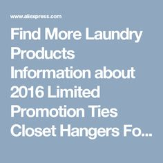 Find More Laundry Products Information about 2016 Limited Promotion Ties Closet Hangers For Clothes Hanger Hanger Plastic Non Slip Trousers Adult Universal Rack Wholesale ,High Quality closet hanger,China hangers for clothes Suppliers, Cheap hangers for from Wooden box / crafts Store on Aliexpress.com