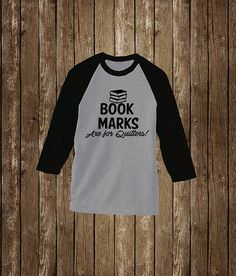 Book Lover: Book Marks are for quitters Raglan T Shirt