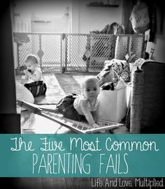 Life and Love. Multiplied.: The Five Most Common Parenting Fails