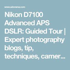 Nikon D7100 Advanced APS DSLR: Guided Tour   Expert photography blogs, tip, techniques, camera reviews - Adorama Learning Center