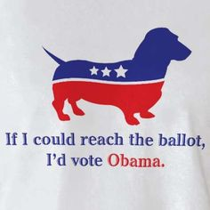 Naaa the Doxie should be the symbol of the Independent party...Lord knows its hard to train a Doixe