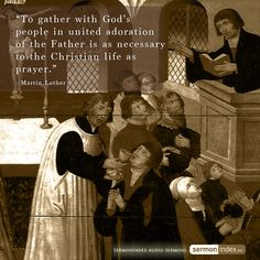 """""""To gather with God's people in united adoration of the Father is as necessary to the Christian life as prayer. Christian Life, Christian Quotes, Unity Quotes, Spiritual Wisdom, Martin Luther, Jesus Christ, Christianity, Saints, Prayers"""