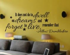 """SALE Vinyl decal Harry Potter Dumbledore quote """"It does not do to dwell on dreams and forget to live, remember that"""""""