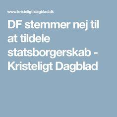 DF stemmer nej til at tildele statsborgerskab - Kristeligt Dagblad