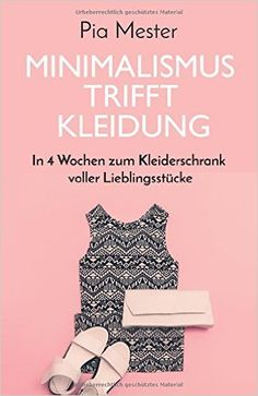 Typisch Frau – nichts anzuziehen – Teil Book tip: Minimalism meets clothes - In 4 weeks to the wa Capsule Wardrobe, Diy Wardrobe, Love Fashion, Fashion Beauty, Womens Fashion, Fashion Tips, Minimalist Outfit Summer, Tee Dress, How To Wear
