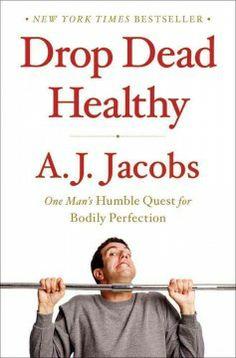 April Selected title | Drop Dead Healthy by A.J. Jacobs