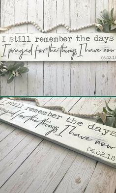 "I would love to have this sign in my gallery wall! Rustic, distressed wood sign with the quote ""I still remember the days I prayed for what I have now"". #farmhouse #ad #farmhousedecor #rustic #weddinggift #nurserydecor"