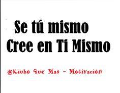 Se tú mismo - Cree en Ti Mismo - Motivacion Diaria - Dey Palencia Reyes