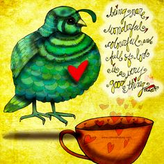 """""""Being rare, wonderful, colourful and full of love is a very good thing."""" What my Coffee says to me November 3 - drink YOUR life in - you ARE wonderful! Take you colourful self and Go Fund Me: https://www.gofundme.com/k84nhxaj (What my Coffee says to me is a daily illustrated series created by Jennifer R. Cook) #coffee #birds #coffeelovers #love #art #illustration #rare #coffeeart #partridge #mentalhealth"""