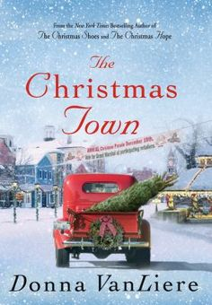 The Christmas Town by Donna Van Liere  A woman's life is changed when she witnesses an accident.