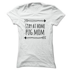 Stay at home PUG mom t-shirt T Shirt, Hoodie, Sweatshirt