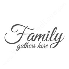 """""""Family Gathers Here"""" Wall Quote"""