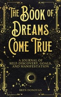 THE BOOK OF DREAMS COME TRUE Manifestation Journal by Bryn Donovan Book Club Books, Book Lists, Good Books, The Book, Books To Read, Witchcraft Books, Magick Book, Occult Books, Journal Writing Prompts