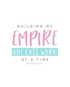Building My Empire One Cuss Word at a Time // Girl Boss Quote from Melissa at MKKM Designs Girl Boss Quotes, Quotes About Motherhood, Skill Training, Monday Motivation, Words Quotes, Cool Words, Quote Of The Day, Feel Good, Reflection