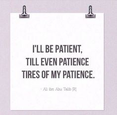 Islamc Sabr / Patience Quotes & Sayings in English With Beautiful Images. These be patient verses from quran will In sha Allah boost your iman and teach you how to sabr & trust Allah in every hard time situation of life. Hazrat Ali Sayings, Imam Ali Quotes, Quran Quotes, Arabic Quotes, Ali Bin Abi Thalib, Patience Quotes, Allah God, Beautiful Islamic Quotes, Beautiful Images