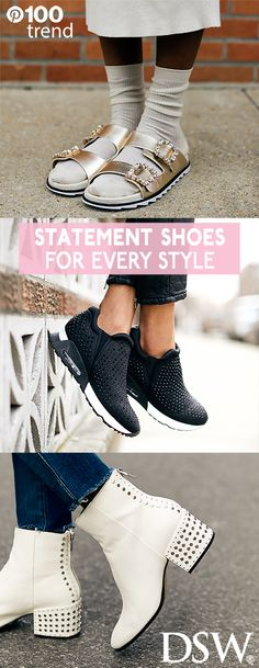 From sandals to sneakers, and everything in between, statement shoes are THE shoe trend this spring. Update your shoe wardrobe with a pair of embellished sandals, metallic sneakers or go even bolder with studded leather boots. Find a pair that matches your unique style at DSW.com