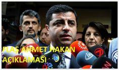 """Saldırıya uğrayan Ahmet Hakan'ı ziyaret eden HDP Eş Genel Başkanı Selahattin Demirtaş, saldırıya uğrayan gazeteci Ahmet Hakan'ı ziyaret ettikten sonra yaptığı açıklamada, """"Savcılar arkasında kim varsa ortaya çık.."""