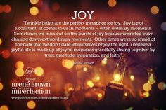 Joy Quote by, Brene Brown- I believe that a joyful life is full of joyful moments to help buoy you along the way. Row, row, row your boat merrily along the way. Brene Brown Quotes, Joy Quotes, Quotes To Live By, Movie Quotes, Life Quotes, Twinkle Lights, Twinkle Twinkle, Brene Brown Zitate, The Gift Of Imperfection