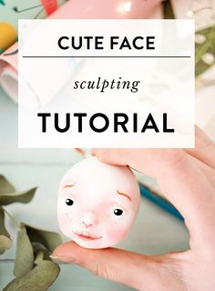 Face sculpting tutorial, doll making tutorial